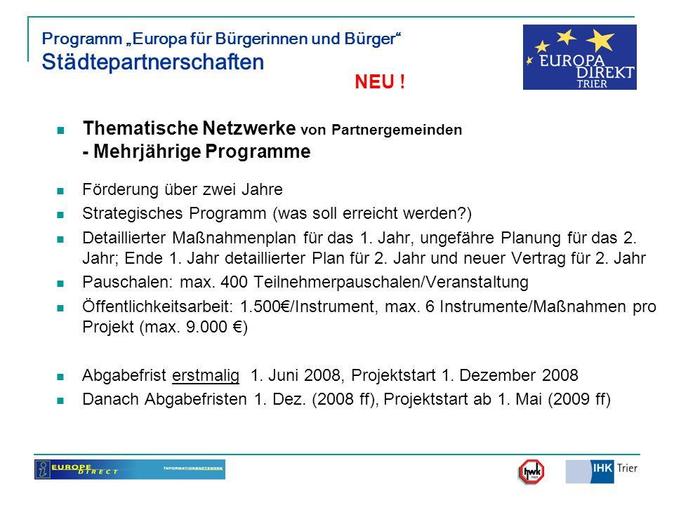 Programm Europa für Bürgerinnen und Bürger Städtepartnerschaften Thematische Netzwerke von Partnergemeinden - Mehrjährige Programme Förderung über zwe