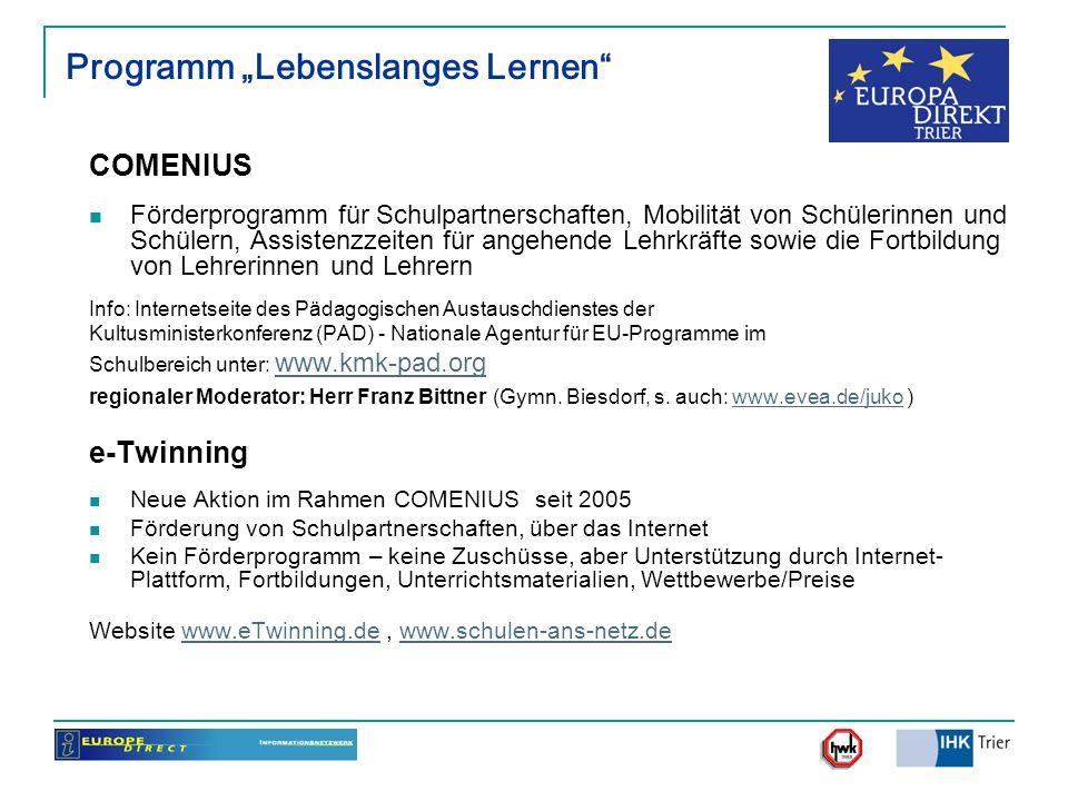 Programm Lebenslanges Lernen COMENIUS Förderprogramm für Schulpartnerschaften, Mobilität von Schülerinnen und Schülern, Assistenzzeiten für angehende