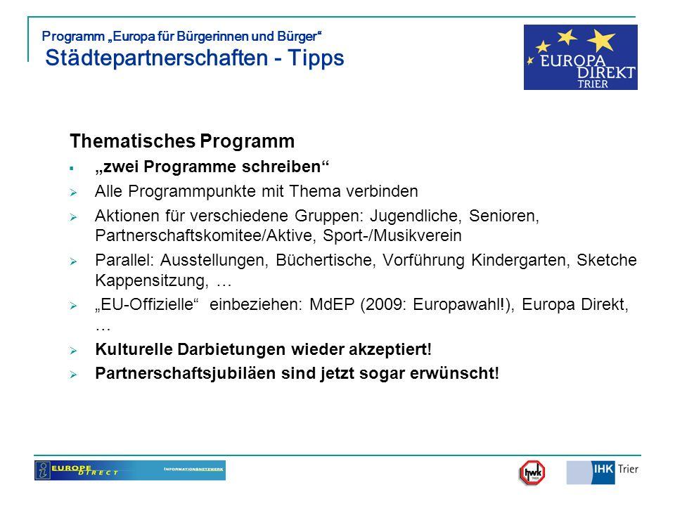 Programm Europa für Bürgerinnen und Bürger Städtepartnerschaften - Tipps Thematisches Programm zwei Programme schreiben Alle Programmpunkte mit Thema