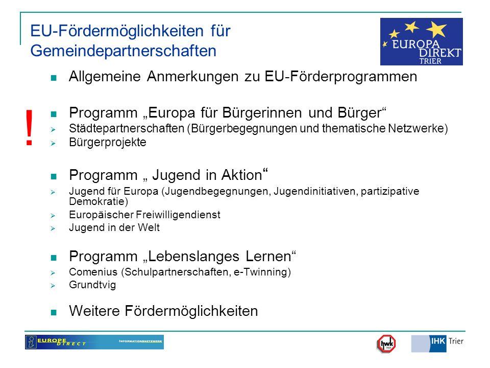 Allgemeine Anmerkungen zu EU-Förderprogrammen Programm Europa für Bürgerinnen und Bürger Städtepartnerschaften (Bürgerbegegnungen und thematische Netz