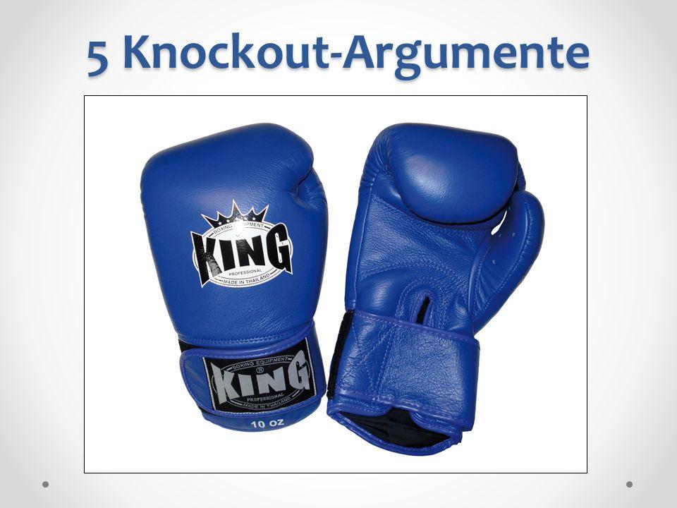 5 Knockout-Argumente