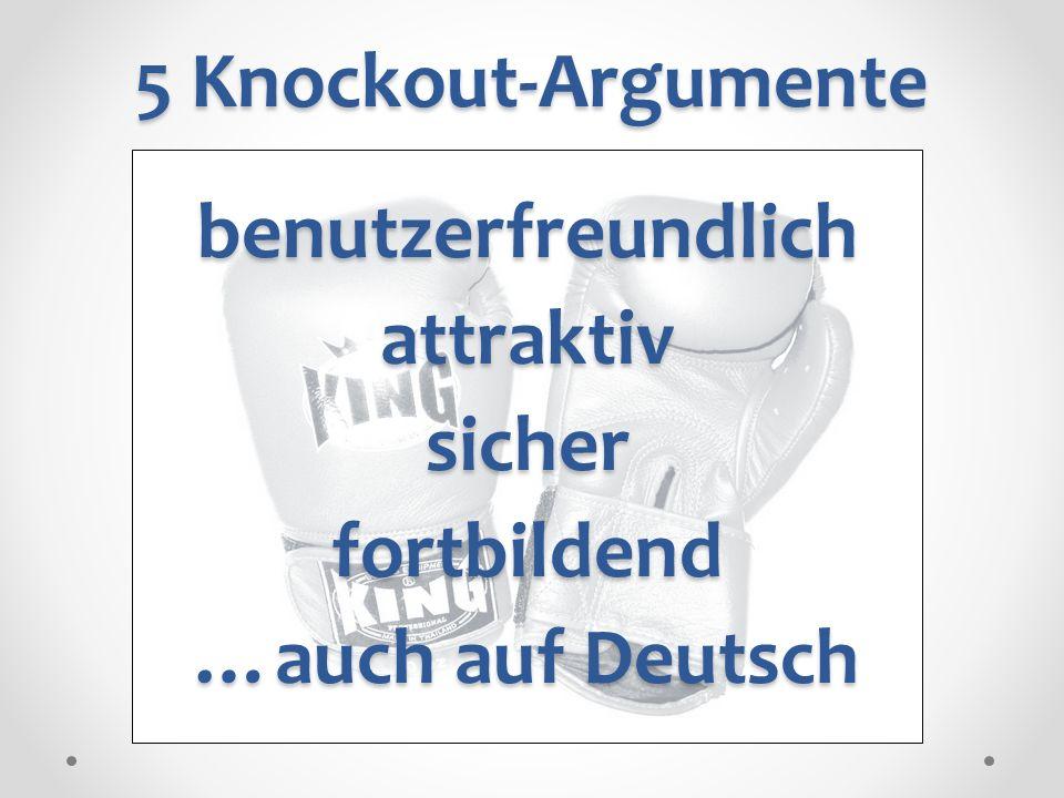 benutzerfreundlich attraktiv sicher fortbildend …auch auf Deutsch