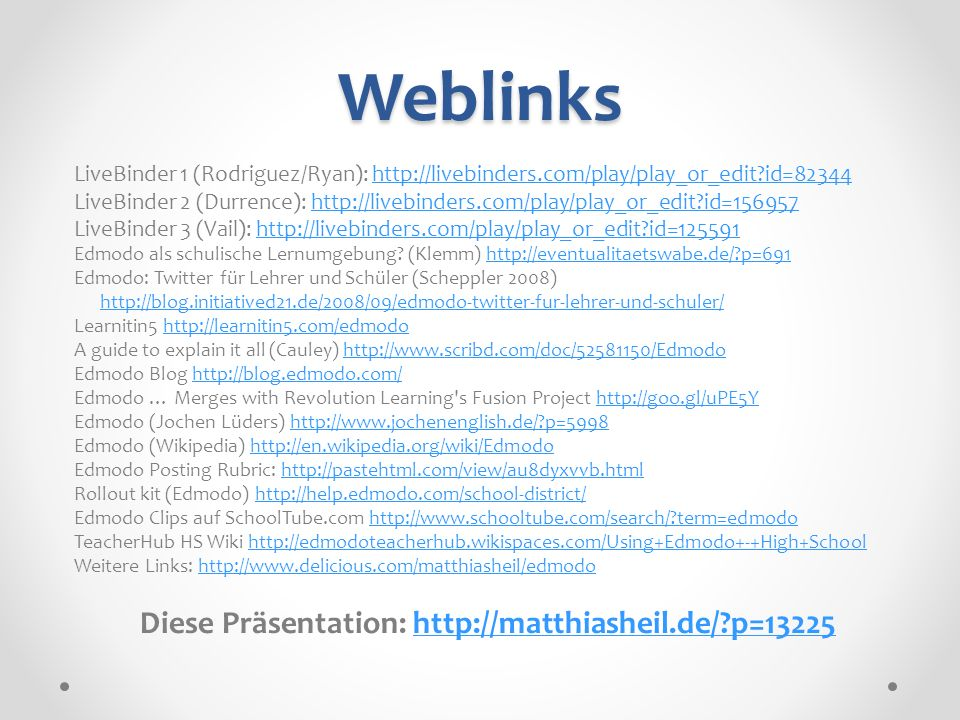 Weblinks LiveBinder 1 (Rodriguez/Ryan): http://livebinders.com/play/play_or_edit?id=82344http://livebinders.com/play/play_or_edit?id=82344 LiveBinder