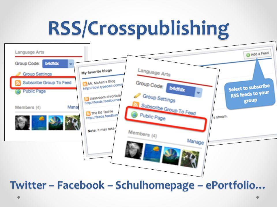 RSS/Crosspublishing Twitter – Facebook – Schulhomepage – ePortfolio…