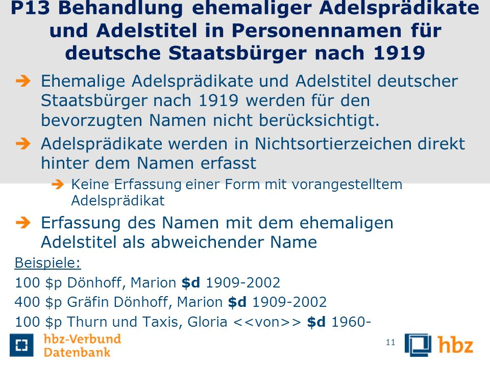 11 P13 Behandlung ehemaliger Adelsprädikate und Adelstitel in Personennamen für deutsche Staatsbürger nach 1919 Ehemalige Adelsprädikate und Adelstite
