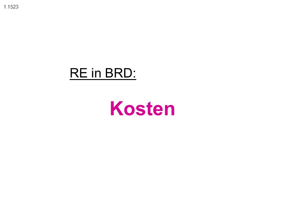 RE in BRD: Kosten 1.1523