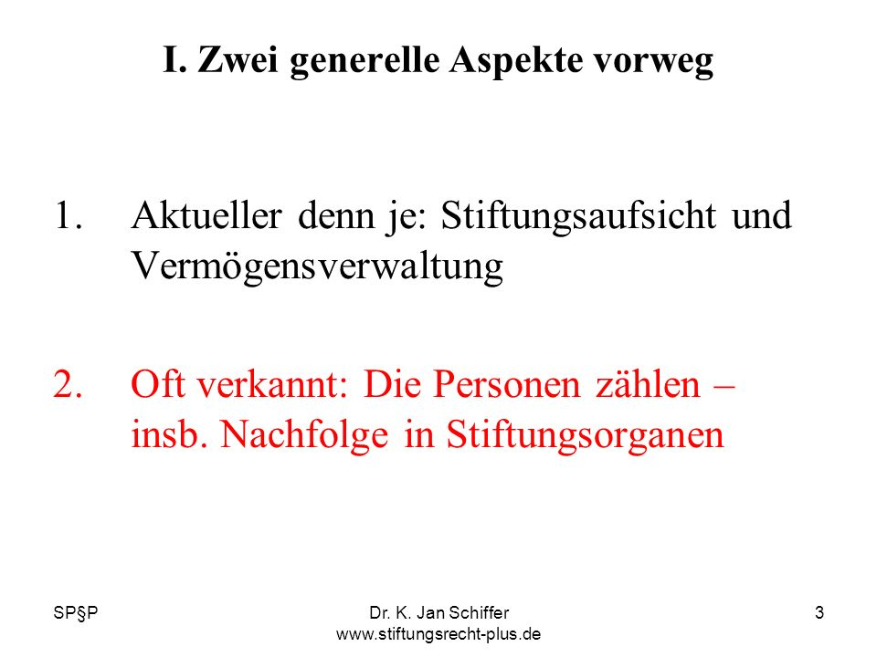 SP§PDr.K. Jan Schiffer www.stiftungsrecht-plus.de 24 6.