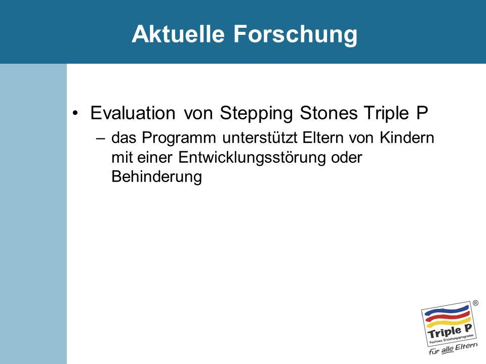 Aktuelle Forschung Evaluation von Stepping Stones Triple P –das Programm unterstützt Eltern von Kindern mit einer Entwicklungsstörung oder Behinderung