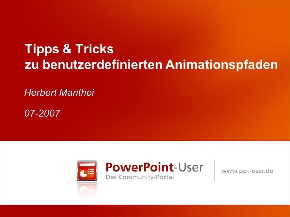 www.ppt-user.de 5 – Pfade umkehren (1) Bei komplizierten Pfadverläufen bietet es sich an, den Pfad von hinten aufzubauen, d.h.