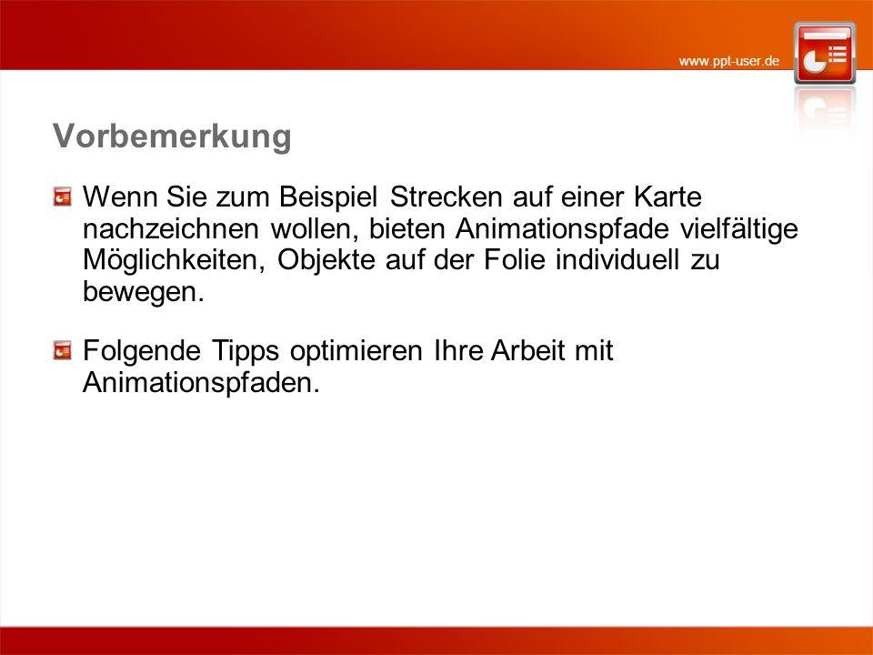 www.ppt-user.de 5 – Pfade umkehren (2) Pfadrichtung umgekehrt Drehbewegungen erfolgen zum falschen Zeitpunkt bzw.
