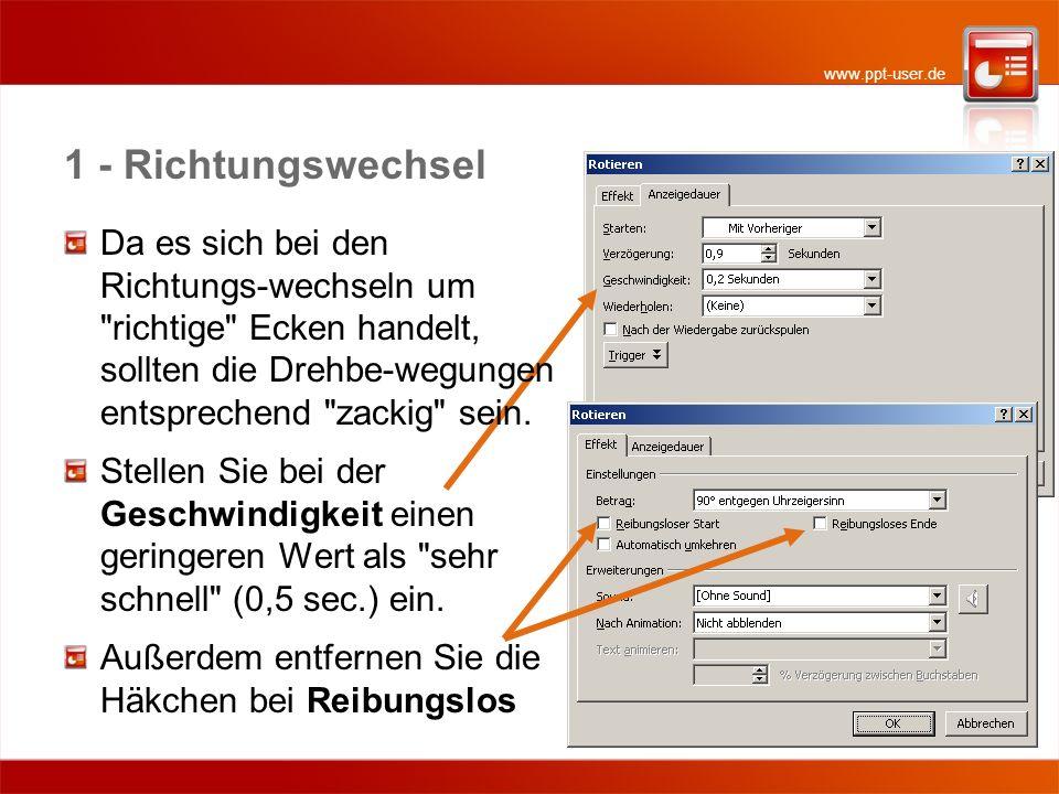 www.ppt-user.de 1 - Richtungswechsel Da es sich bei den Richtungs-wechseln um
