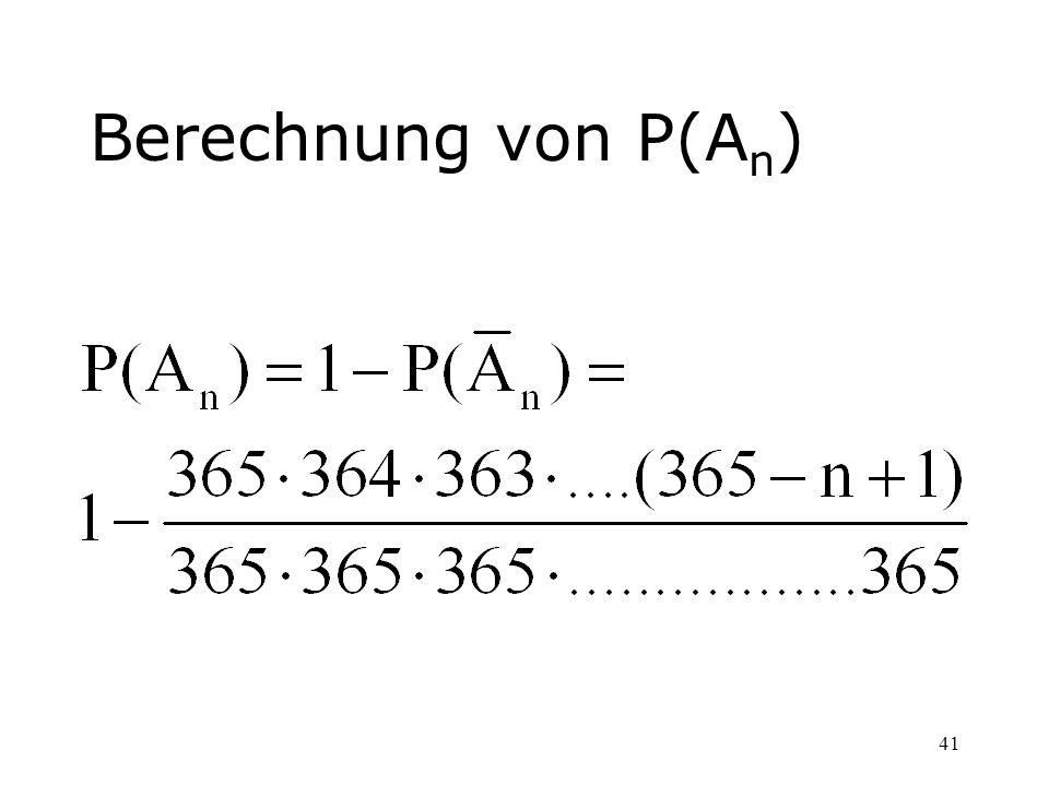 41 Berechnung von P(A n )