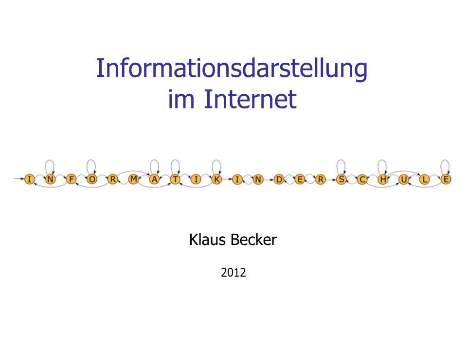 Informationsdarstellung im Internet Klaus Becker 2012