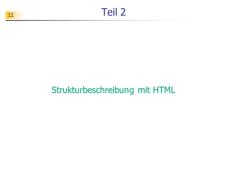 11 Teil 2 Strukturbeschreibung mit HTML