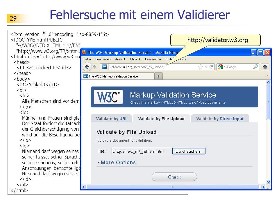 29 Fehlersuche mit einem Validierer <!DOCTYPE html PUBLIC