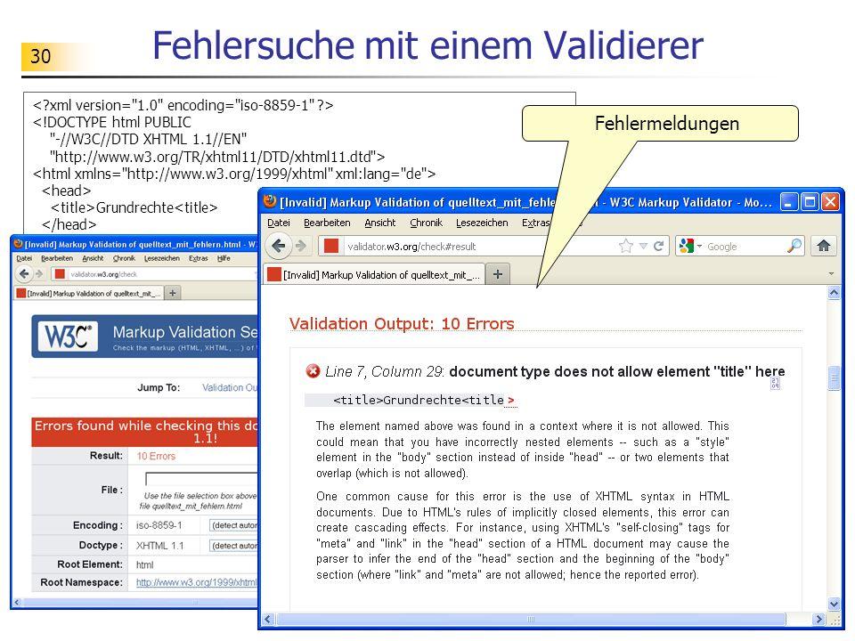 30 Fehlersuche mit einem Validierer <!DOCTYPE html PUBLIC
