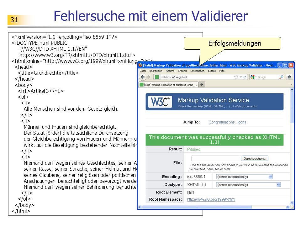31 Fehlersuche mit einem Validierer <!DOCTYPE html PUBLIC