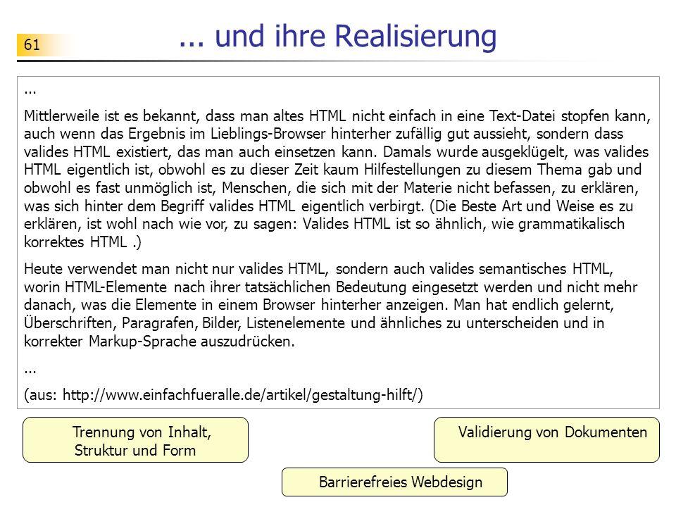 61... und ihre Realisierung... Mittlerweile ist es bekannt, dass man altes HTML nicht einfach in eine Text-Datei stopfen kann, auch wenn das Ergebnis