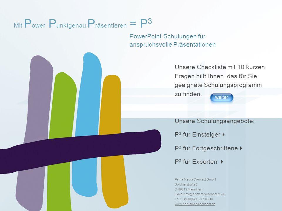 Mit P ower P unktgenau P räsentieren = P 3 © 2005 Penta Media Concept GmbH I Soldnerstraße 2 I D-68219 Mannheim I av@pentamediaconcept.de I Tel.: +49 (0)621 877 86 10 Frage 1 Arbeiten Sie bereits mit den Microsoft Office Programmen?