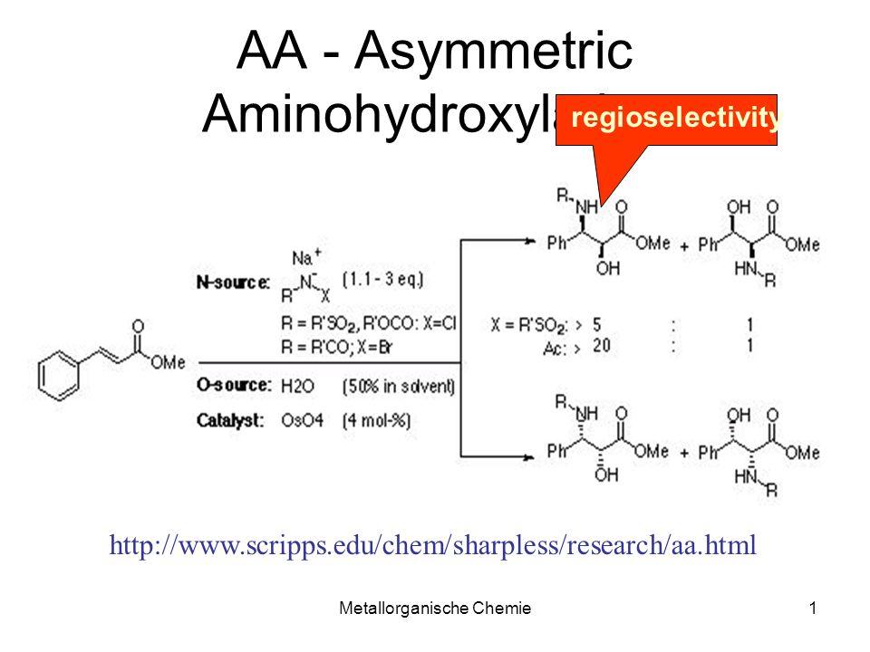Metallorganische Chemie2 AA - Asymmetric Aminohydroxylation http://www.scripps.edu/chem/sharpless/research/aa.html PHAL AQN