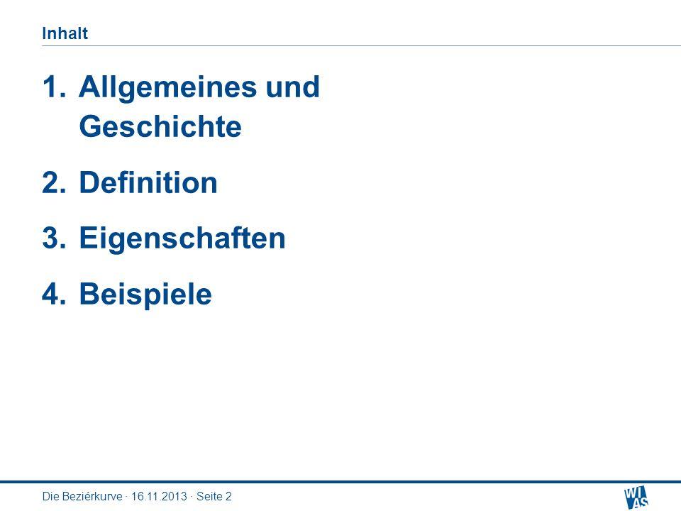 Die Beziérkurve · 16.11.2013 · Seite 2 Inhalt 1.Allgemeines und Geschichte 2.