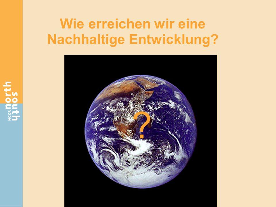 Wie erreichen wir eine Nachhaltige Entwicklung? ?
