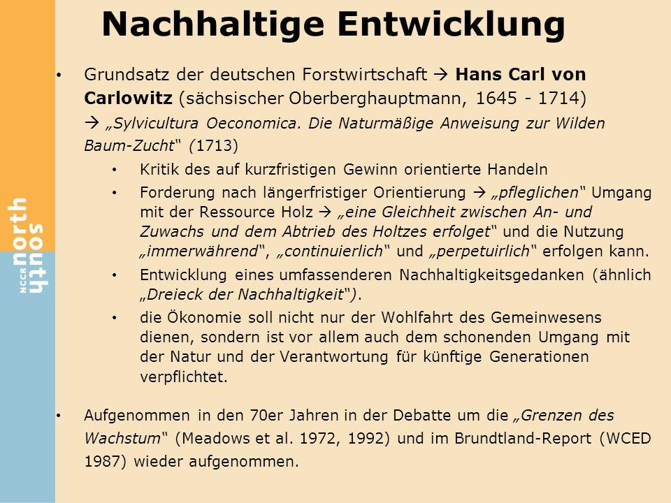 Grundsatz der deutschen Forstwirtschaft Hans Carl von Carlowitz (sächsischer Oberberghauptmann, 1645 - 1714) Sylvicultura Oeconomica. Die Naturmäßige