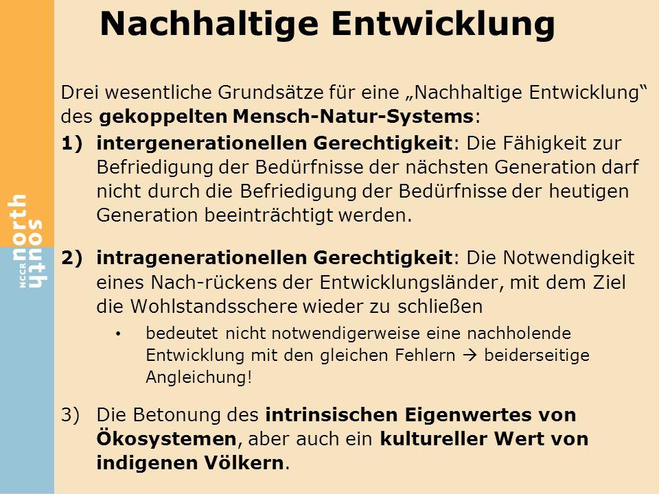 Drei wesentliche Grundsätze für eine Nachhaltige Entwicklung des gekoppelten Mensch-Natur-Systems: 1)intergenerationellen Gerechtigkeit: Die Fähigkeit