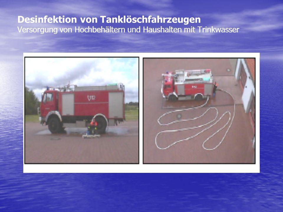 Desinfektion von Tanklöschfahrzeugen Versorgung von Hochbehältern und Haushalten mit Trinkwasser