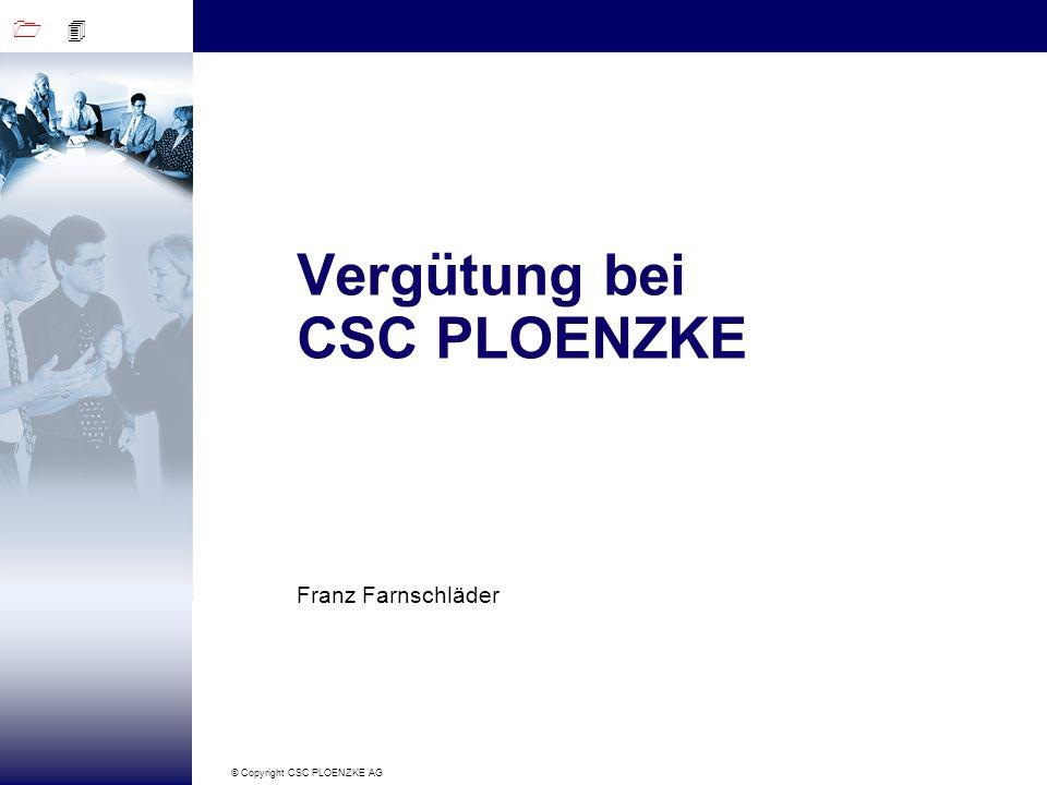 1 4 © Copyright CSC PLOENZKE AG Vergütung bei CSC PLOENZKE Franz Farnschläder