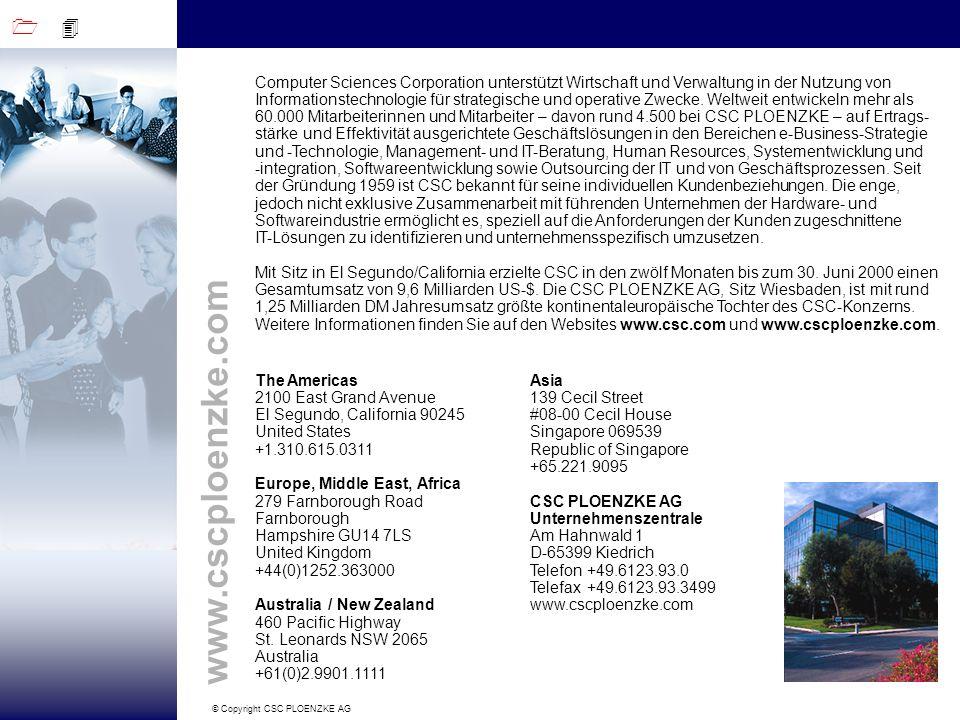 1 4 © Copyright CSC PLOENZKE AG www.cscploenzke.com Computer Sciences Corporation unterstützt Wirtschaft und Verwaltung in der Nutzung von Information