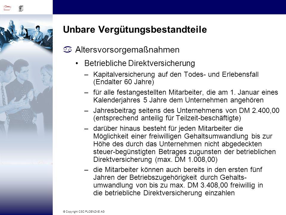 1 4 © Copyright CSC PLOENZKE AG Unbare Vergütungsbestandteile aAltersvorsorgemaßnahmen Betriebliche Direktversicherung –Kapitalversicherung auf den To
