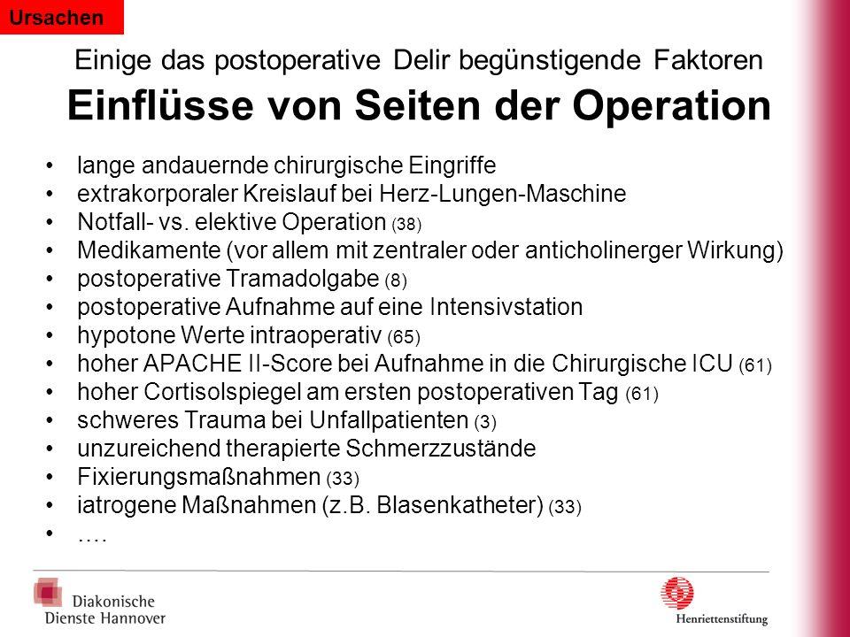 Einige das postoperative Delir begünstigende Faktoren Einflüsse von Seiten der Operation lange andauernde chirurgische Eingriffe extrakorporaler Kreis
