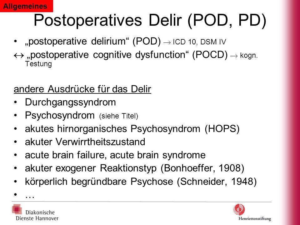 Postoperatives Delir (POD, PD) postoperative delirium (POD) ICD 10, DSM IV postoperative cognitive dysfunction (POCD) kogn. Testung andere Ausdrücke f