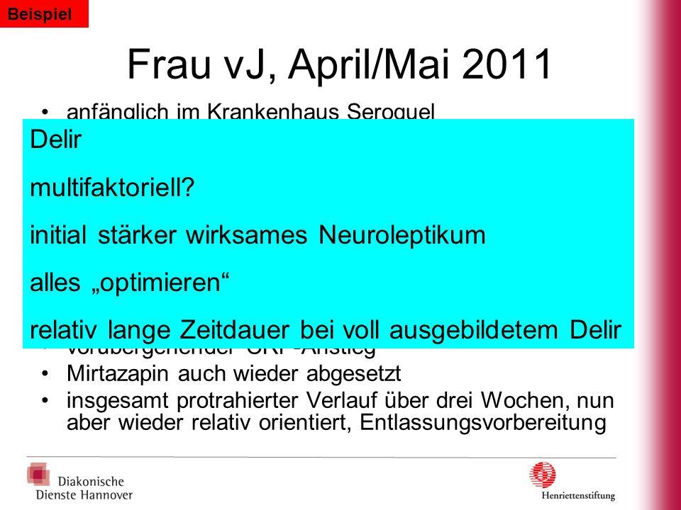 Frau vJ, April/Mai 2011 anfänglich im Krankenhaus Seroquel reichte nicht, deshalb Haldol, nachts 1x sogar i.m., dann mit Haldoltropfen führbar 1x1 Oxa