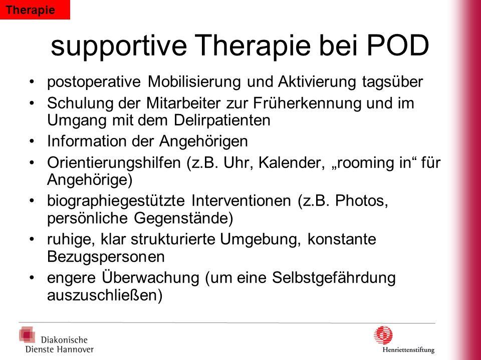 supportive Therapie bei POD postoperative Mobilisierung und Aktivierung tagsüber Schulung der Mitarbeiter zur Früherkennung und im Umgang mit dem Deli