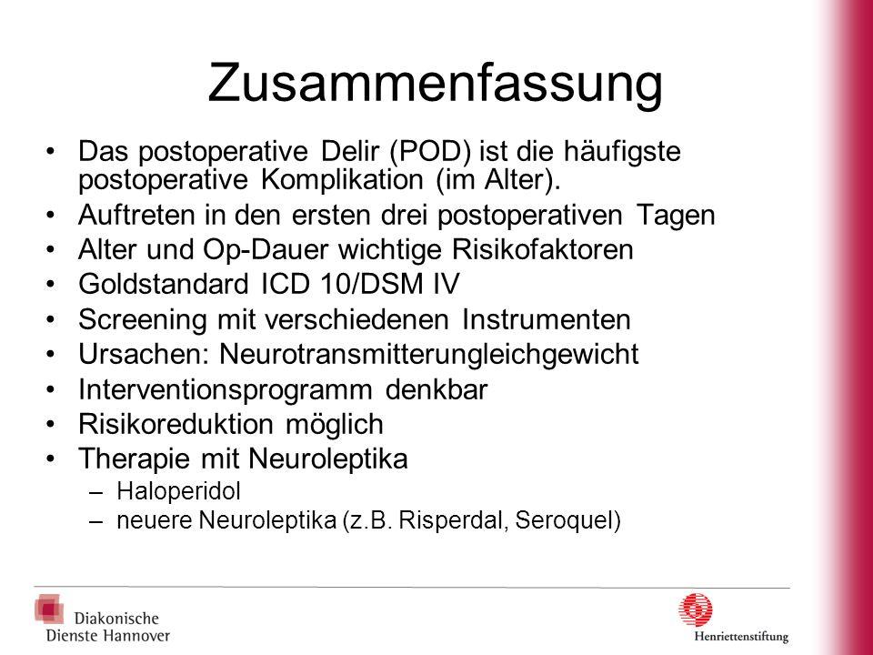 Zusammenfassung Das postoperative Delir (POD) ist die häufigste postoperative Komplikation (im Alter). Auftreten in den ersten drei postoperativen Tag