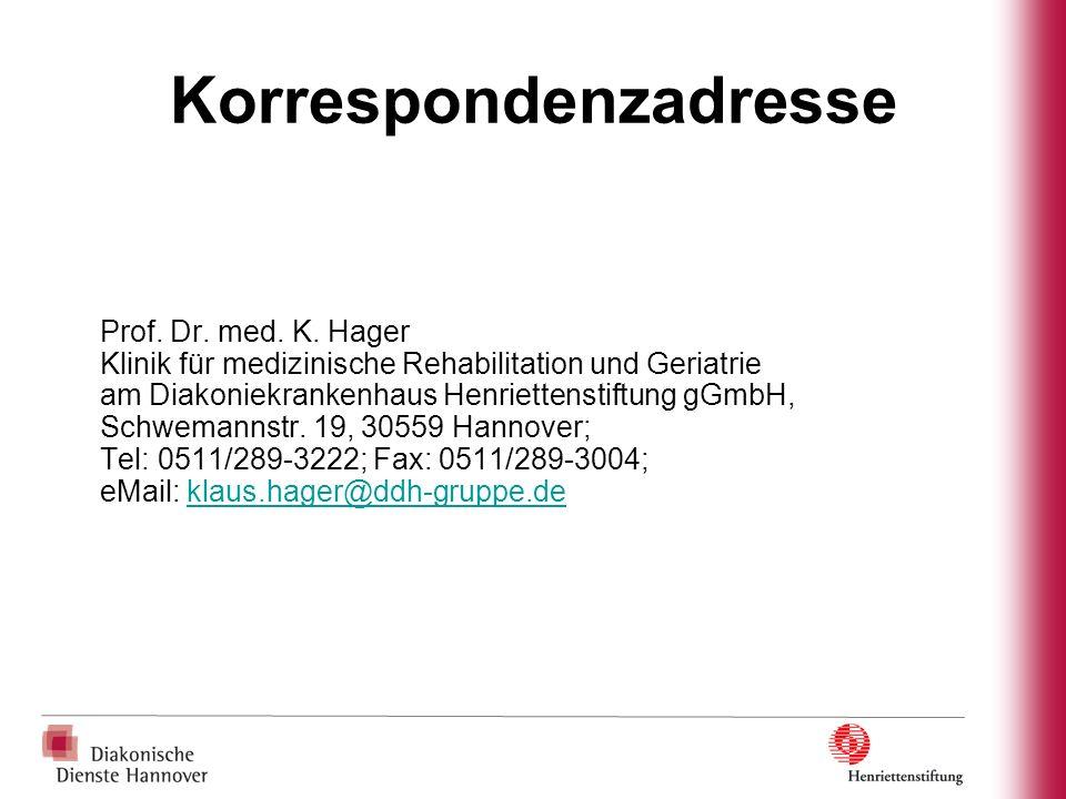 Korrespondenzadresse Prof. Dr. med. K. Hager Klinik für medizinische Rehabilitation und Geriatrie am Diakoniekrankenhaus Henriettenstiftung gGmbH, Sch