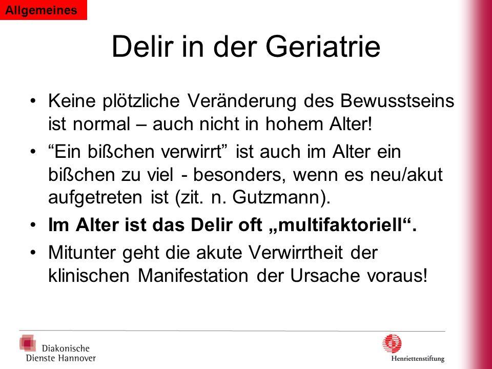 Apparative Diagnostik bei Delir Zusätzliche Untersuchungen: –EKG, Rö-Thoraxaufnahme –Blutwerte (z.B.