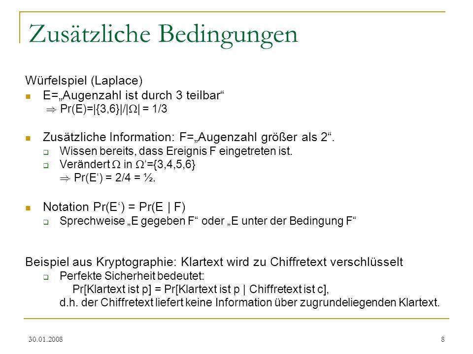 30.01.20089 Bedingte Wahrscheinlichkeiten Def: Seien A,B Ereignisse mit Pr[B]>0.