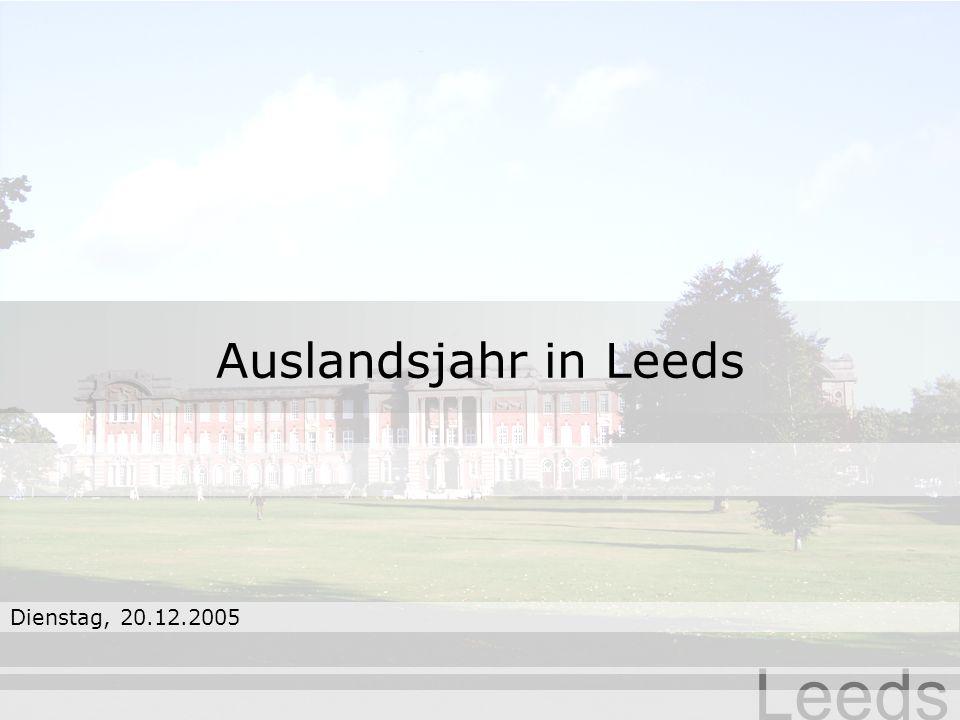 Leeds Dienstag, 20.12.2005 Auslandsjahr in Leeds