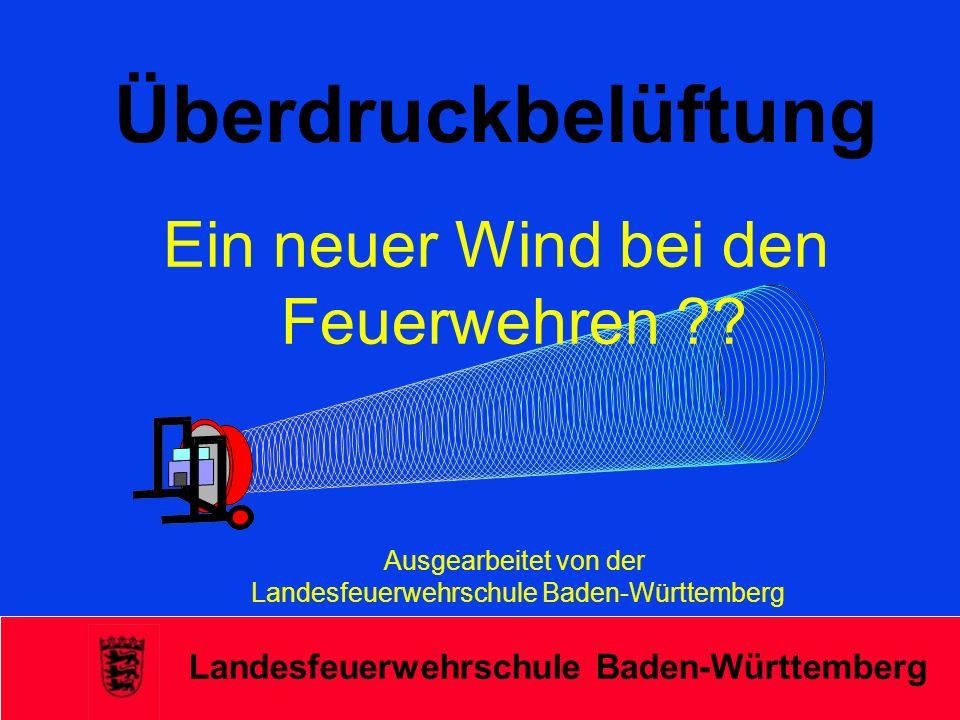 Landesfeuerwehrschule Baden-Württemberg Maschinelle Entrauchung Mit Überdruck Die Entrauchung mit Überdruck unterstützt die natürliche Lüftung Lüfter, die heute zum Einsatz kommen, haben einen großen Luftdurchsatz