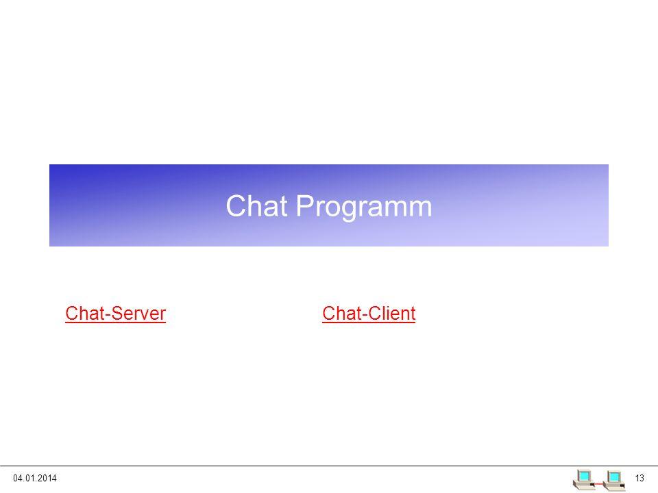 04.01.201413 Chat Programm Chat-ServerChat-Client