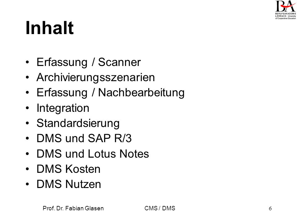 Prof. Dr. Fabian Glasen CMS / DMS7 DMS im Kontext Content-Management CMS DMSWCMS IR XML Datenbanken