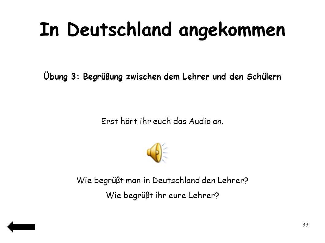 33 In Deutschland angekommen En bref: Tu viens de voir que … Il existe beaucoup de similitudes entre le français et lallemand.