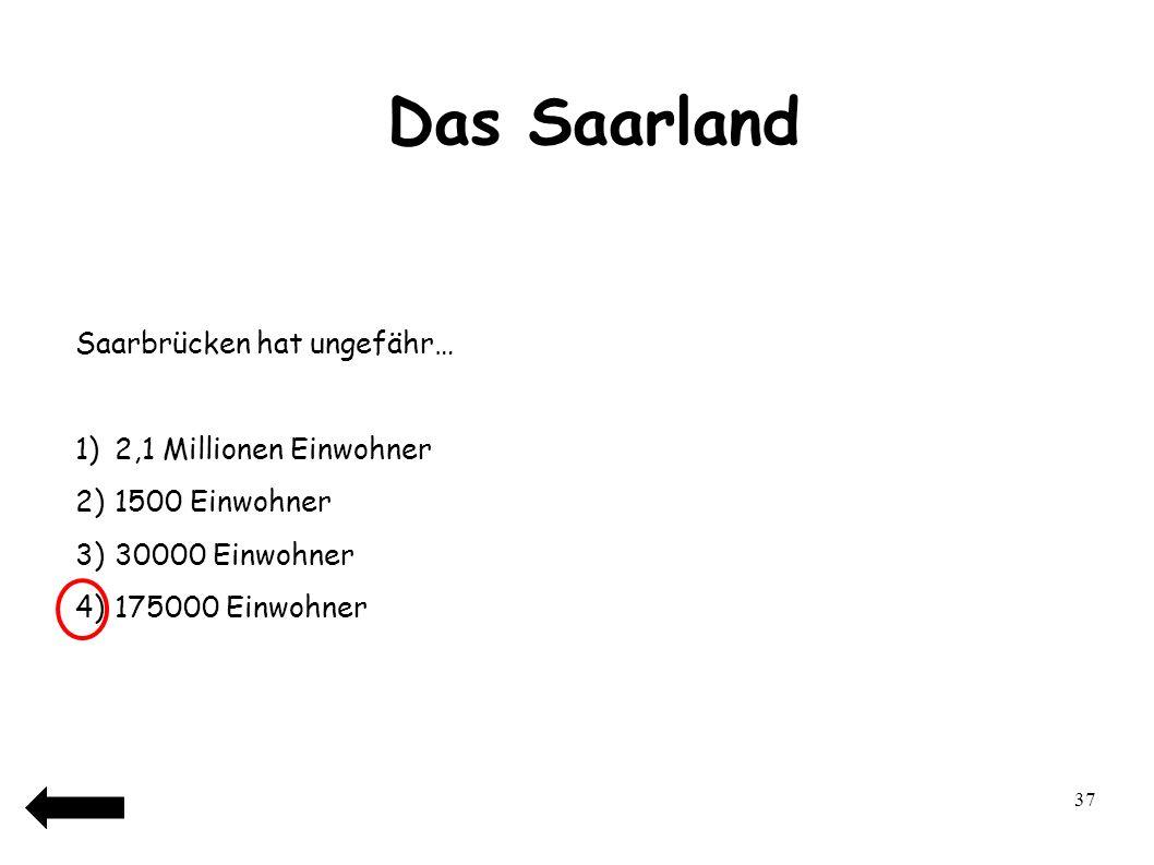 38 Das Saarland Übung 1: Lokalisierung des Saarlandes