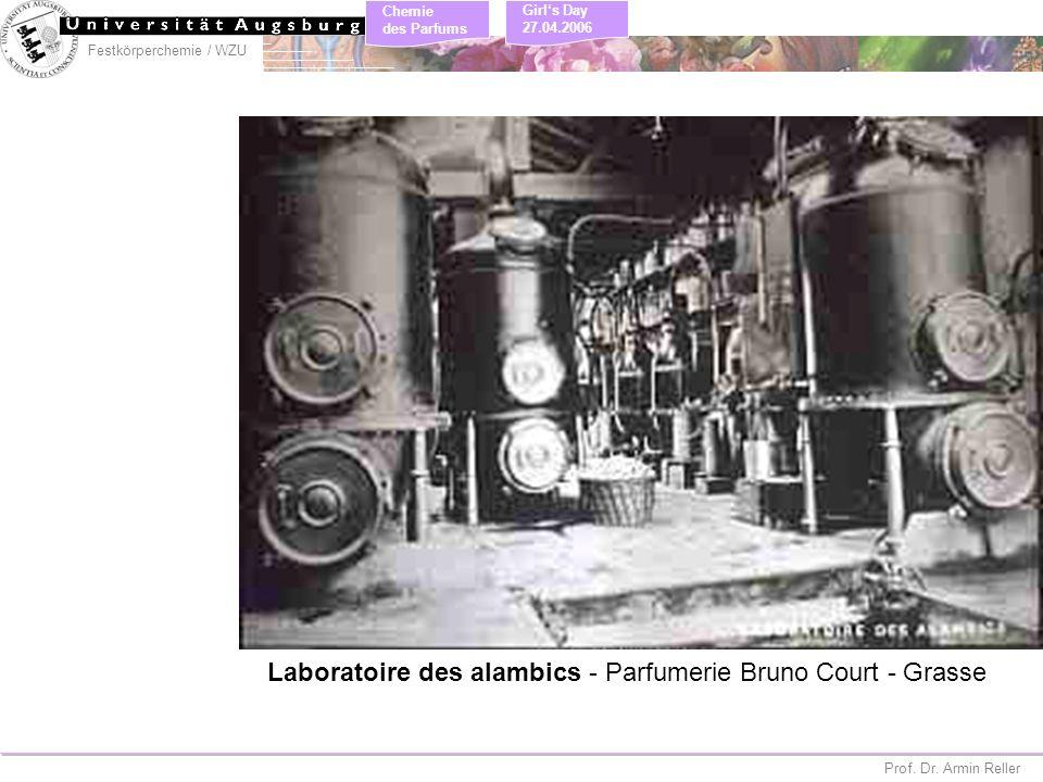 Festkörperchemie / WZU Chemie des Parfums Prof. Dr. Armin Reller Girls Day 27.04.2006 Laboratoire des alambics - Parfumerie Bruno Court - Grasse