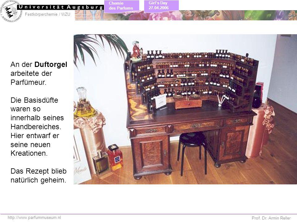 Festkörperchemie / WZU Chemie des Parfums Prof. Dr. Armin Reller Girls Day 27.04.2006 An der Duftorgel arbeitete der Parfümeur. Die Basisdüfte waren s