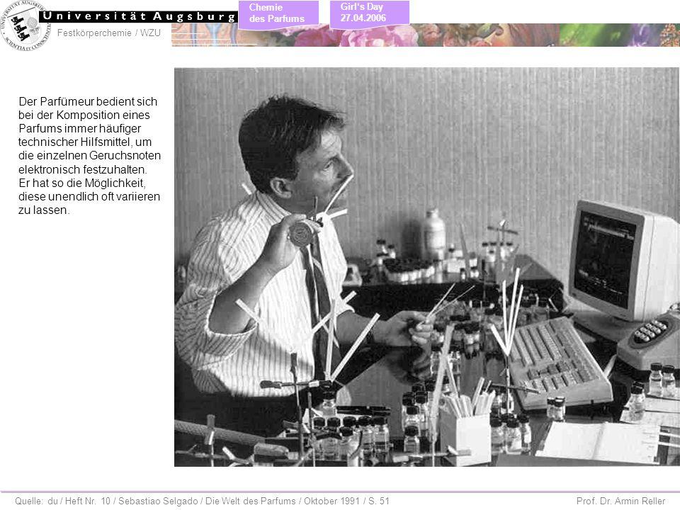 Festkörperchemie / WZU Chemie des Parfums Prof. Dr. Armin Reller Girls Day 27.04.2006 Der Parfümeur bedient sich bei der Komposition eines Parfums imm