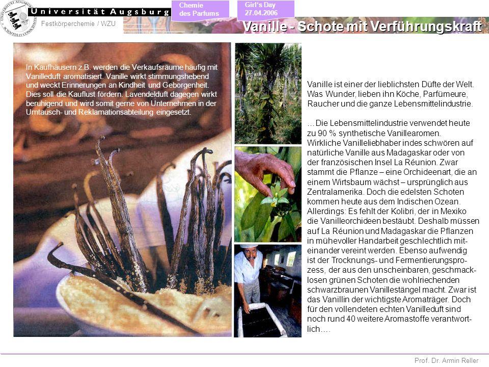 Festkörperchemie / WZU Chemie des Parfums Prof. Dr. Armin Reller Girls Day 27.04.2006 Vanille ist einer der lieblichsten Düfte der Welt. Was Wunder, l
